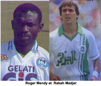 MATCH SENEGAL ALGERIE: Le jour où Madjer supplia Roger Mendy de rester en défense