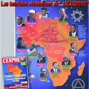 ENQUETE SUR DES CHEFS D'ÉTAT AFRICAINS FRANC-MAÇONS: Les terribles revelations de ''L'express''